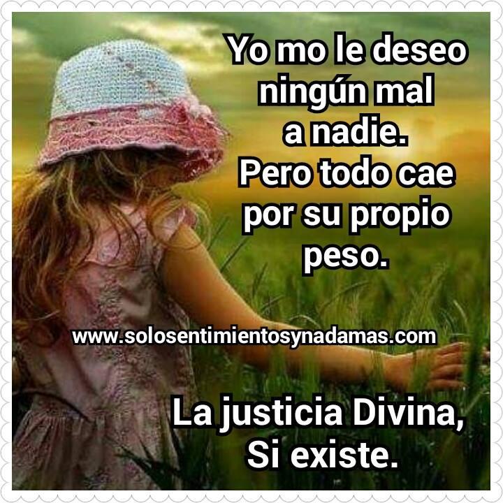 La Justicia Divina Si Existe Solo Sentimientos Y Nada Mas