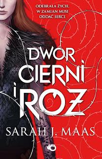 "#114 Recenzja książki ""Dwór cierni i róż"" Sarah J. Maas"