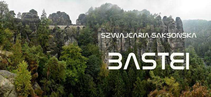 Atrakcje turystyczne Szwajcarii Saksońskiej - Bastei - przewodnik, informacje praktyczne, dojazd do Bastei