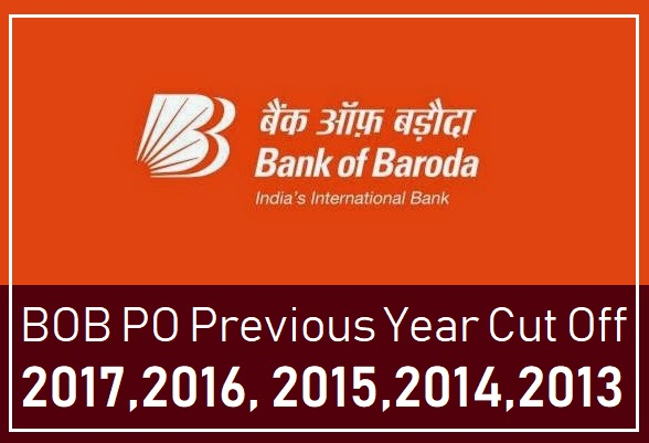BOB PO Previous Year Cut Off Details – 2017, 2016, 2015,2014,2013