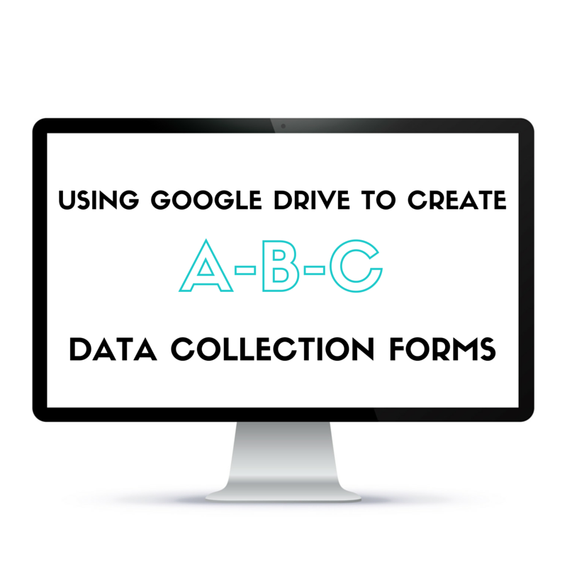 Using Google Drive to Create A-B-C Data Collection Forms