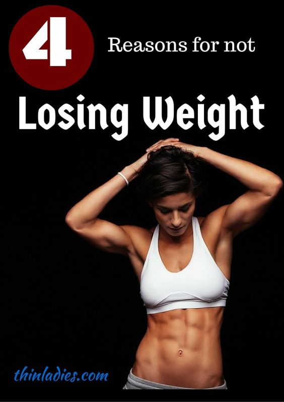 Four reasons for not losing weight