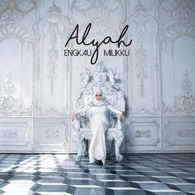 Alyah - Engkau Milikku