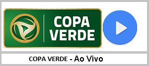 ASSISTA AO VIVO - COPA VERDE