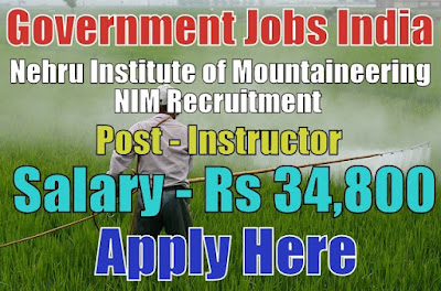 Nehru Institute of Mountaineering NIM Recruitment 2017