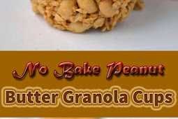 No Bake Peanut Butter Granola Cups Healthy Recipes