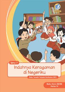 Buku Guru Tema 7 (Indahnya Keberagaman di Negeriku) Kelas 4 Kurikulum 2013 Revisi 2017