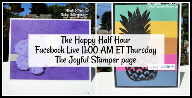 Happy Half Hour Facebook Live class at 11 AM (ET) Thursdays | stampin' up! | timeless tropical | in colors | nicole steele independent stampin' up! demonstrator | the joyful stamper | learn to stamp