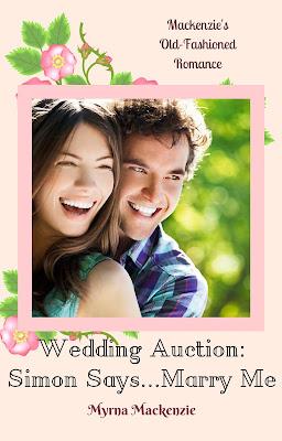 Wedding Auction Book 1: Simon Says...Marry Me! by Myrna Mackenzie