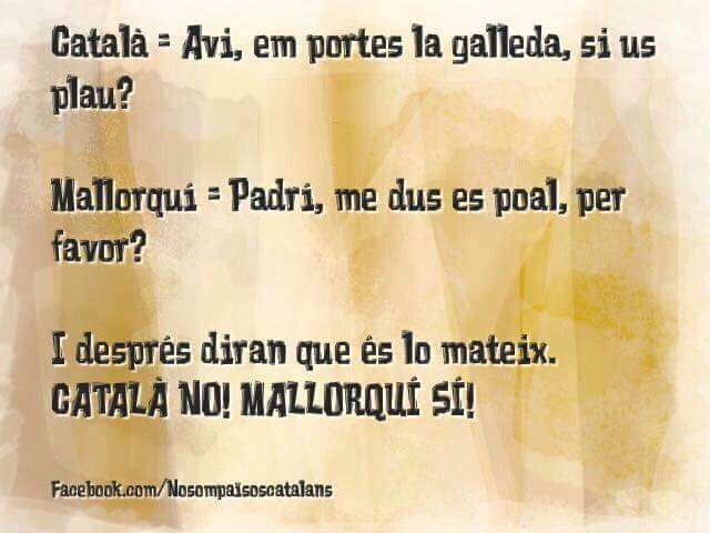Catalá, avi, em portes la galleda, si us plau ? , Mallorquí, padrí, me dus es poal, per favor?