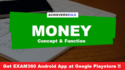 Concept & Function of Money At a Glance