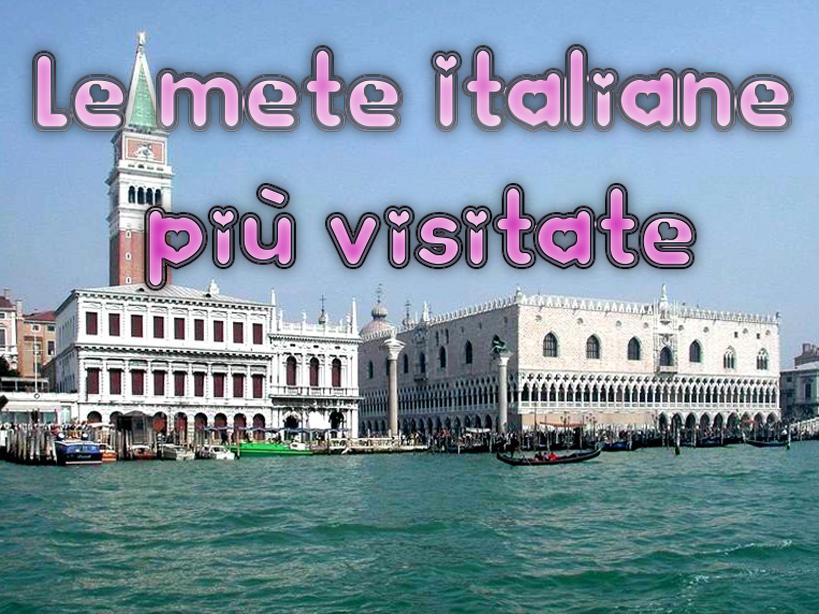 Le 10 destinazioni italiane più belle e ricercate!