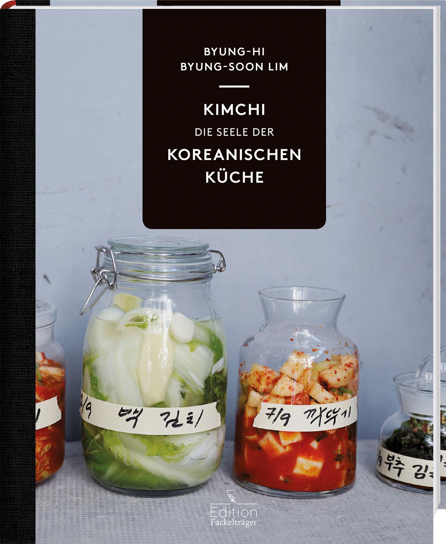 Kochbuchsüchtig: Kimchi - Die Seele der koreanischen Küche
