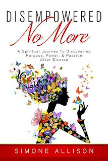 Disempowered No More : A Spiritual Journey to Discovering Purpose, Power, & Passion After Divorce free book promotion Simone Allison