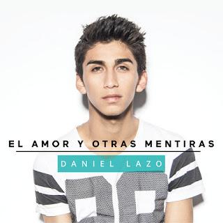 Daniel Lazo - El Amor Y Otras Mentiras (2018)