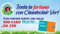 Logo Chanteclair Vert: tenta la fortuna e vinci 500 card Tigotà da 25€