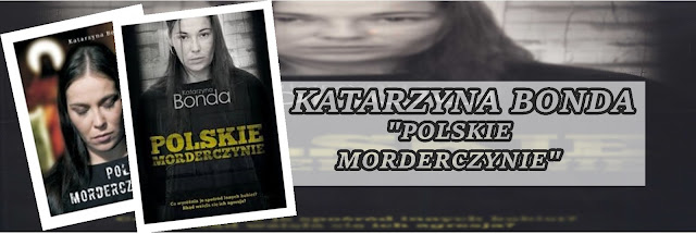 #78 - Katarzyna Bonda  || Polskie morderczynie