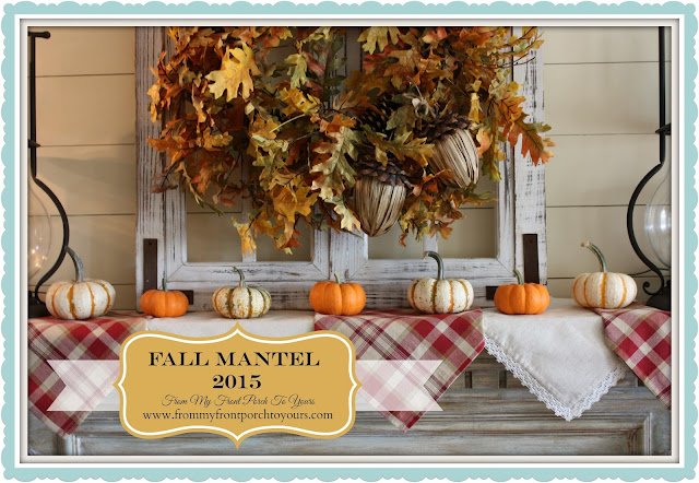 Farmhouse Style-Fall Mantel- From My Front Porch To Yours