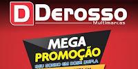 Mega Promoção Derosso Multimarcas - Seu sonho em dose dupla