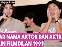 Daftar Nama Aktor dan Aktris Pemain Film Dilan 1991