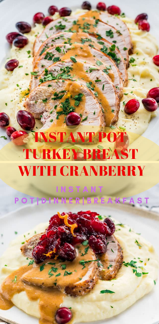 INSTANT POT TURKEY BREAST WITH CRANBERRY