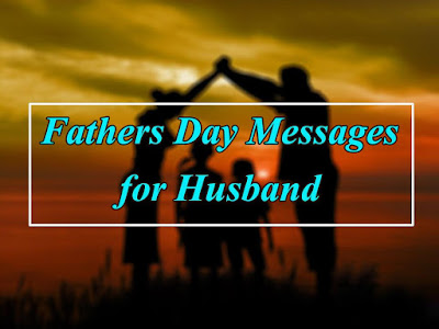 Fathers Day Messages for Husband