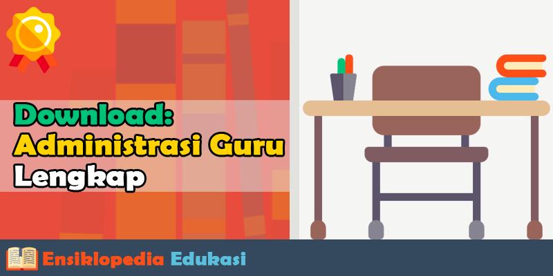 Administrasi Guru Kelas MI 1,2,3,4,5,6 yang Harus Dibuat untuk Akreditasi
