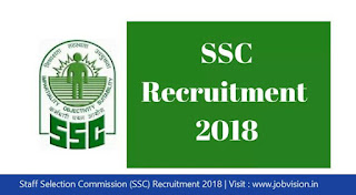 Staff Selection Commission (SSC) Recruitment 2018