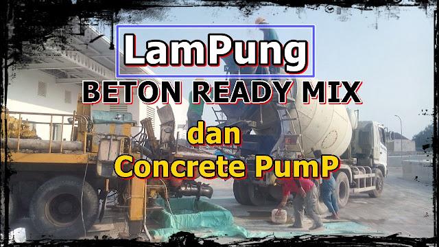 Harga Ready Mix dan harga sewa pompa beton Di Lampung