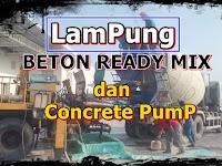 HARGA BETON READY MIX DI LAMPUNG | HUB. 0821 8587 7884