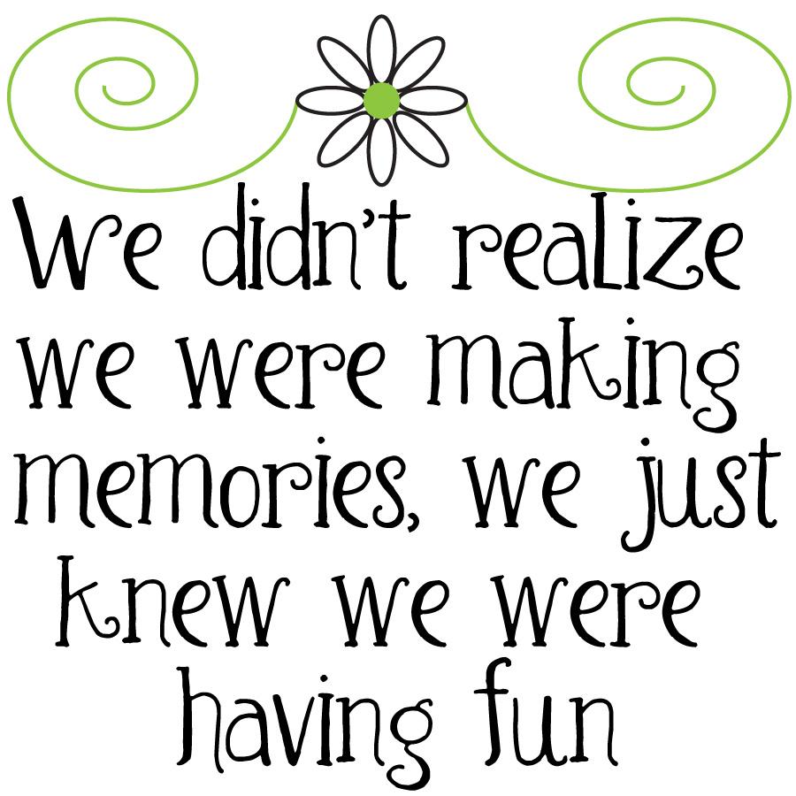 Thursday Thought: Making Memories is Fun ~ Larsen Digital