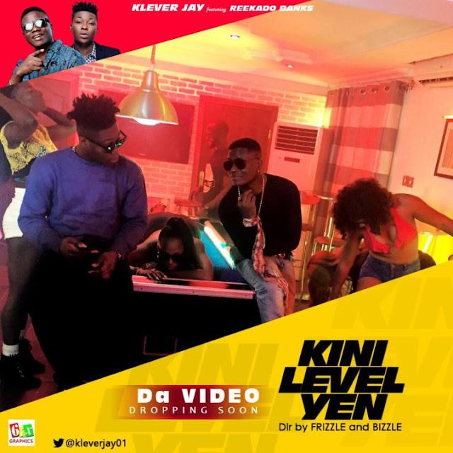 Video: Klever Jay ft. Reekado Banks – Kini Level Yen
