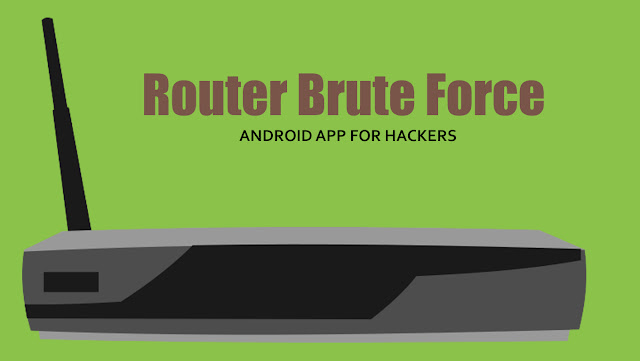 Router Brute Force - Android app For Hackers