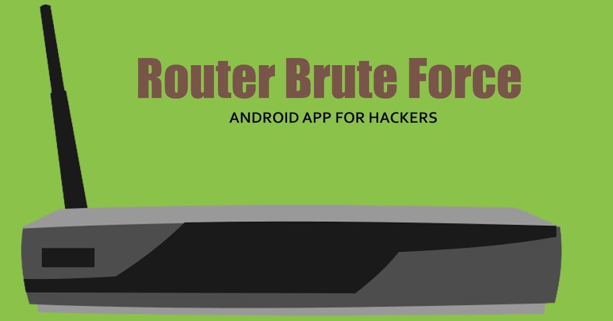 Router brute force на андроид скачать.