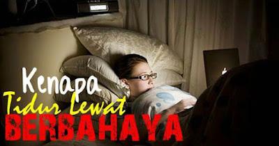 Bahaya Tidur Lewat Kepada Kesihatan