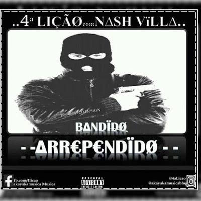 4 Lição -  Bandido Arrependido Feat Nash Villa