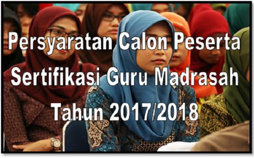 Persyaratan Calon Peserta Sertifikasi Guru Madrasah Tahun 2017/2018