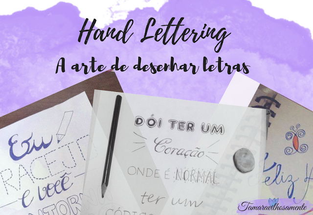 Lettering: a arte de desenhar letras - Tamaravilhosamente