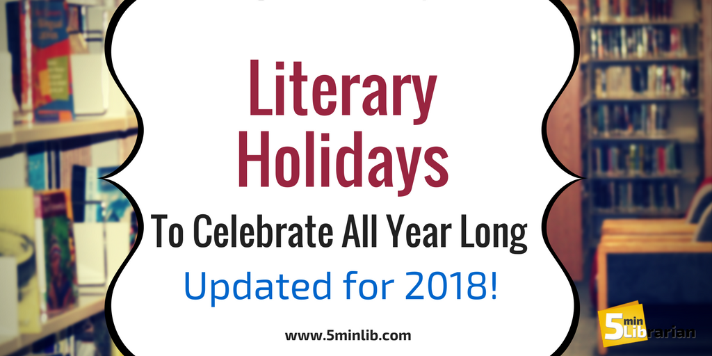 5 minute librarian literary holidays to celebrate all year long 2018