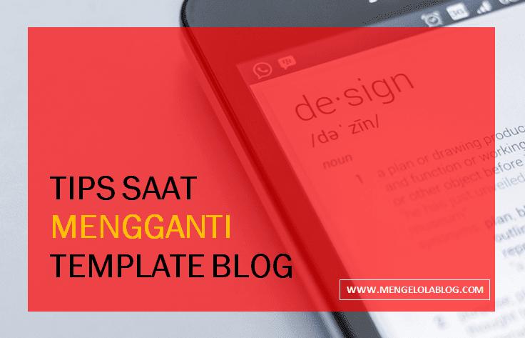 Tips saat mengganti template blog