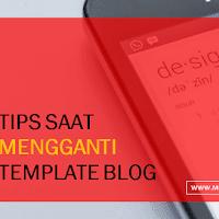 Hal-hal yang perlu diperhatikan ketika mengganti template blog