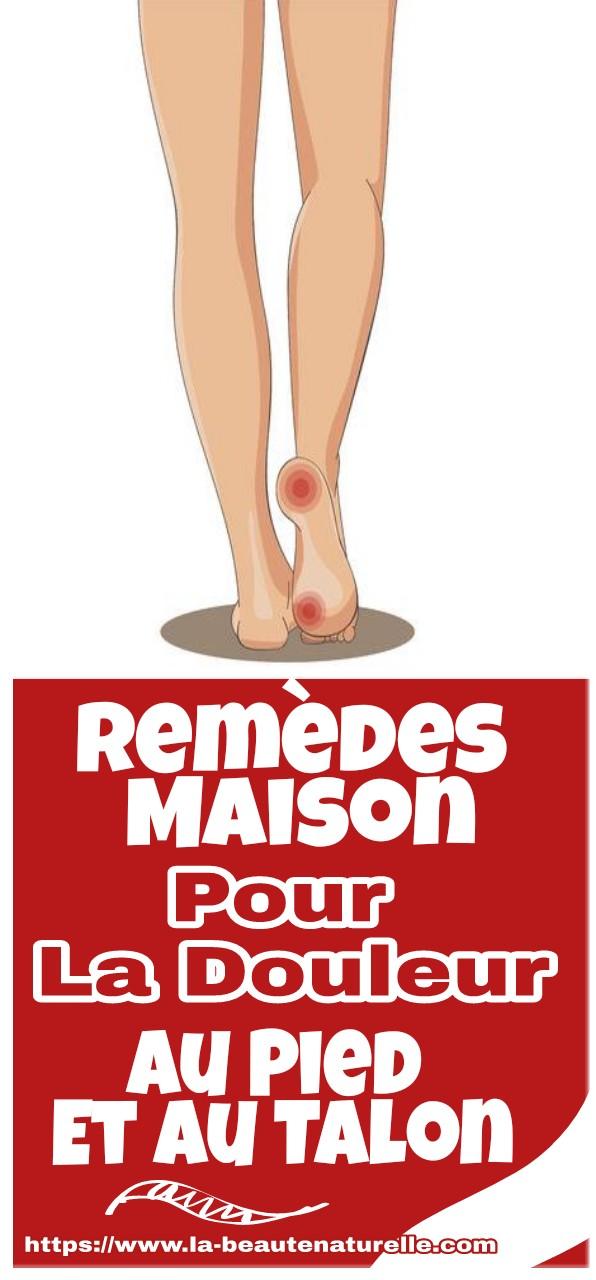 Remèdes maison pour la douleur au pied et au talon