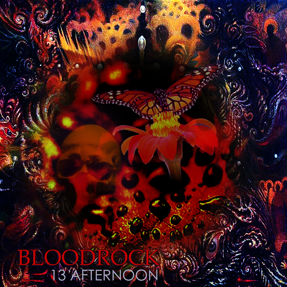 BLOODROCK - 13 afternoon