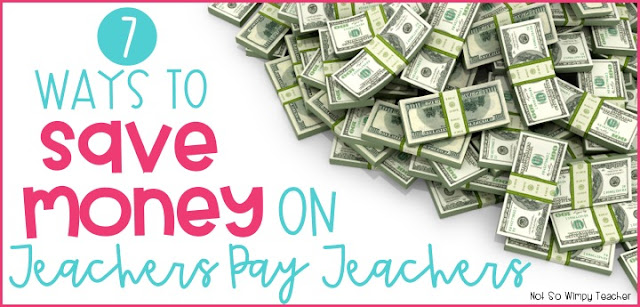 Tips for saving some money when buying resources for your classroom from TpT