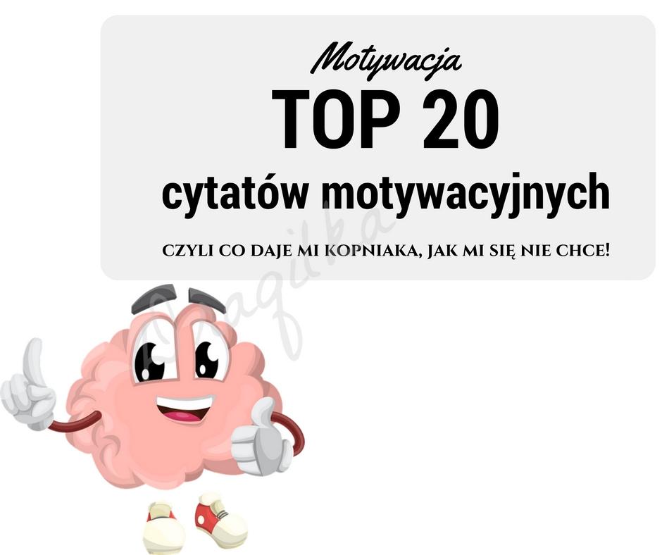 Draqilka Rozwijajmy Się Razem Motywujące Cytaty Mój Top 20