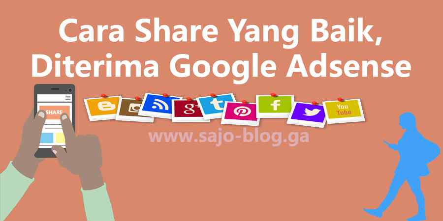Cara Share Yang Baik, Diterima Google Adsense