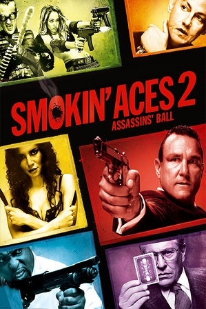 Watch Online Free Smokin Aces 2 Assassins Ball (2010) Full Hindi Dual Audio Movie Download 480p 720p BluRay