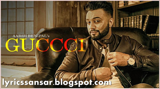 GUCCI LYRICS : Aarsh Benipal & Deep Jandu