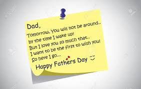Happy Father's day wishes for father: tomorrow, you will not be around