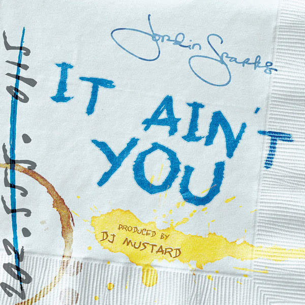 Jordin Sparks - It Ain't You - Single Cover